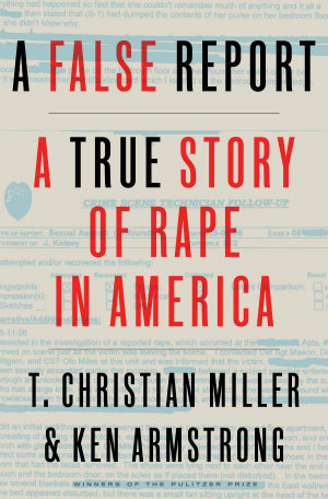 A False Report by Ken Armstrong and T. Christian Miller