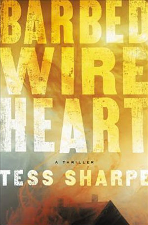 Barbed Wire Heart by Tess Sharpe