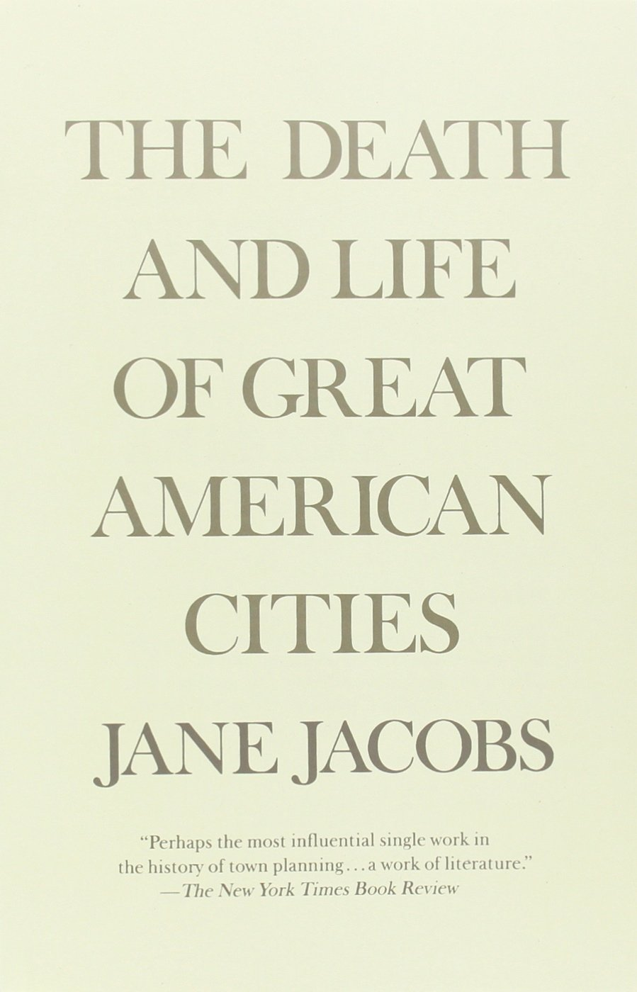 Book Cover for The Death and Life of Great American Cities by Jane Jacob