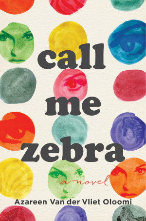 Call Me Zebra by Azareen Van der Vliet Oloomi
