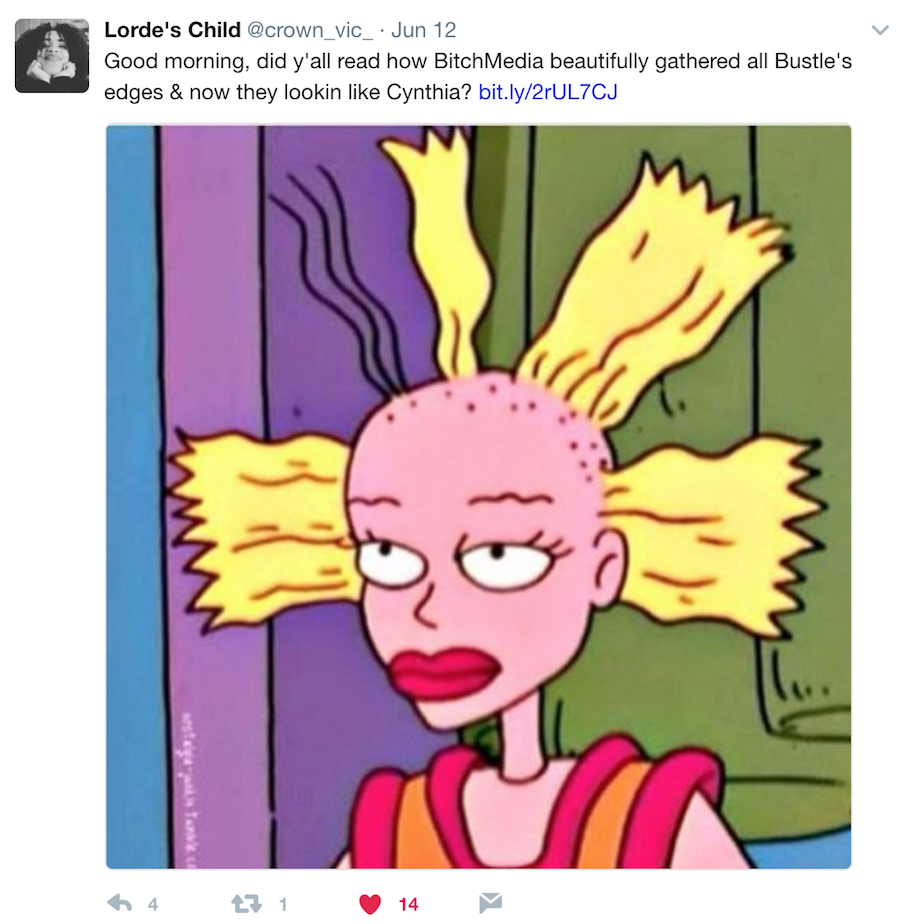 Crown_Vic Tweet: Did ya'll read how Bitch Media beautifully gathered all Bustle's edges and now they lookin like Cynthia?