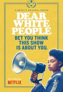 Dear White People Netflix