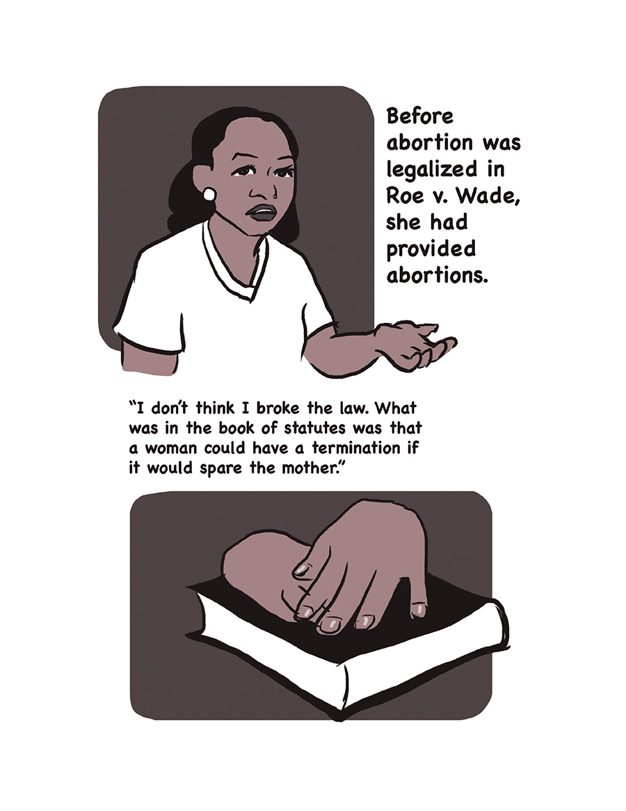 "Woman extends her hand toward the viewer. Text:Before was legalized in Roe v. Wade, she had provided abortions. Quote: ""I don't think I broke the law. What was in the book of statutes was that a woman could have a termination if it would space the mother"