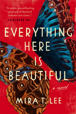 Everything Here Is Beautiful by Mira T. Lee book cover