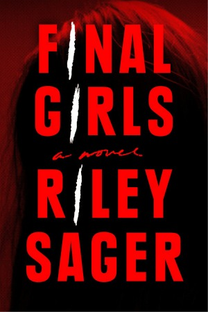 Final Girls by Riley Sager