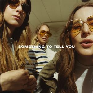 Haim - Something to Tell You album cover