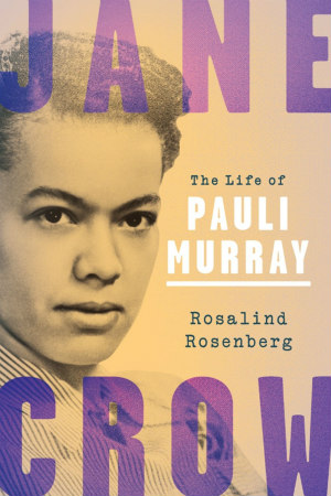 Jane Crow: The Life of Pauli Murray book cover