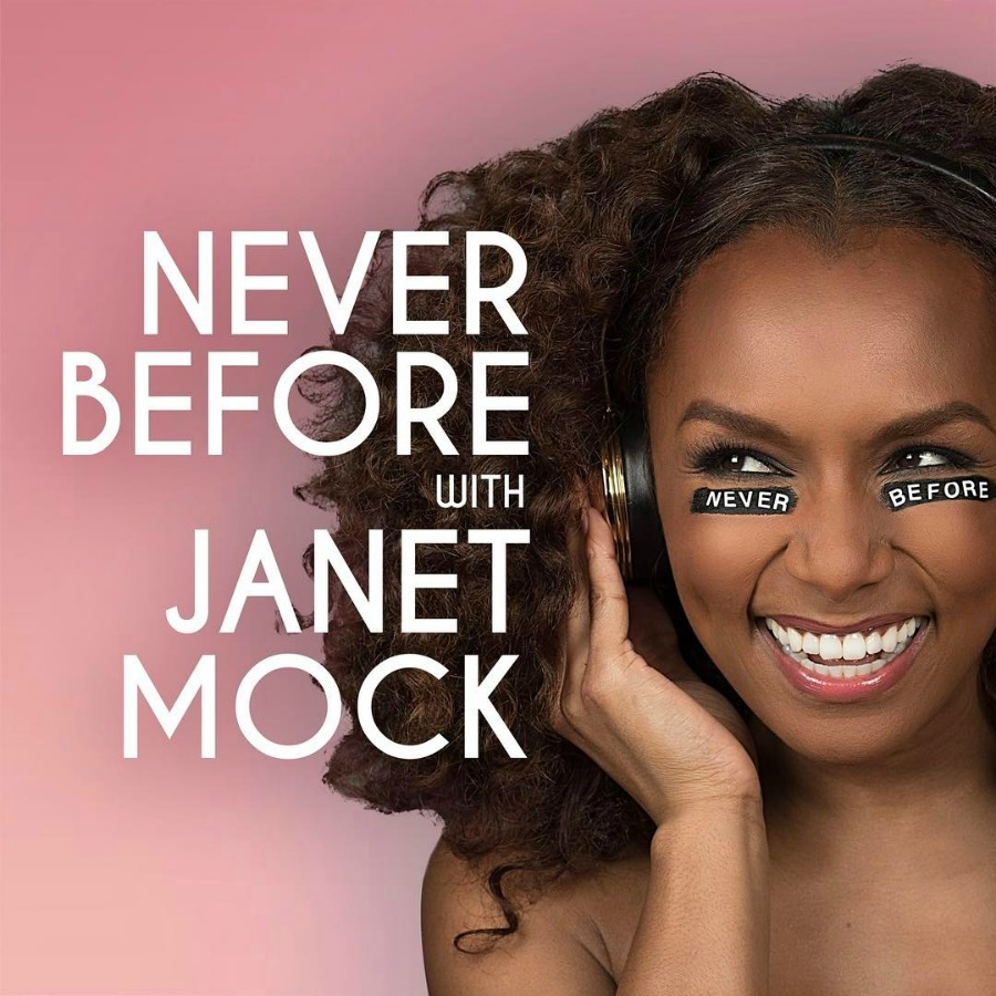 Janet Mock Never Before podcast