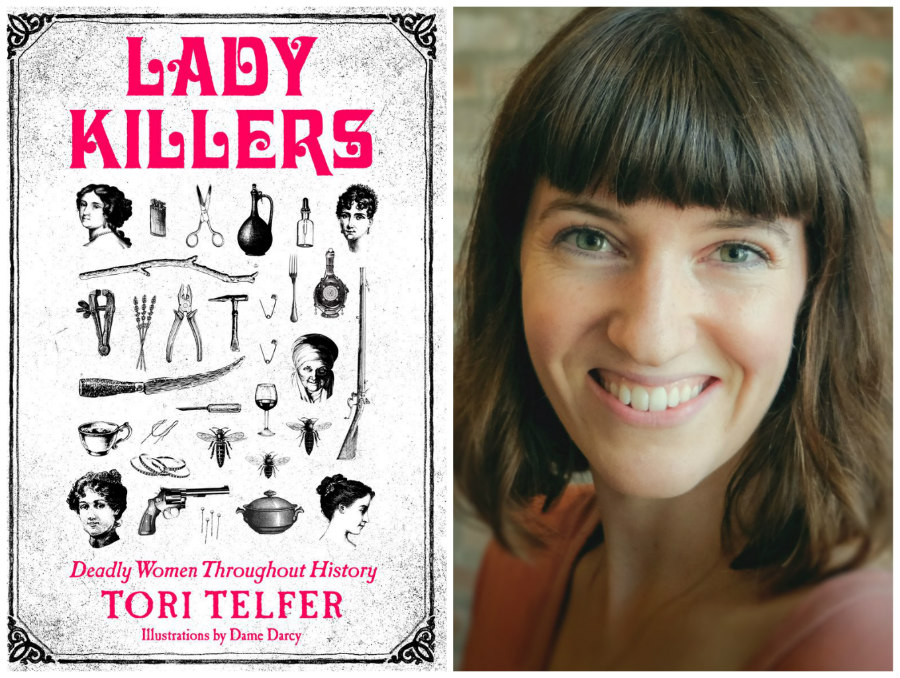Lady Killers: Deadly Women Throughout History book cover and Tori Telfer