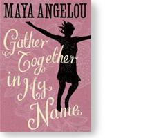 "Book cover for Maya Angelou's ""Gather Together in My Name"""