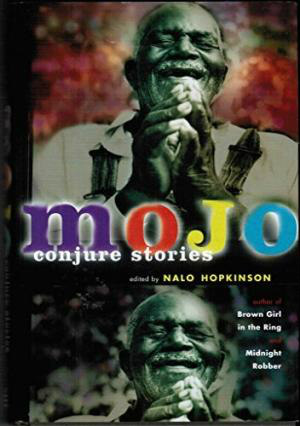 Mojo edited by Nalo Hopkinson