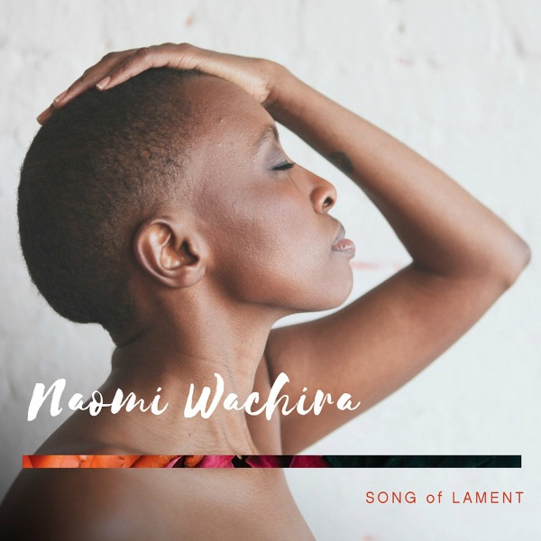 Naomi Wachira Song of Lament album cover