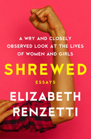 Shrewed by Elizabeth Renzetti