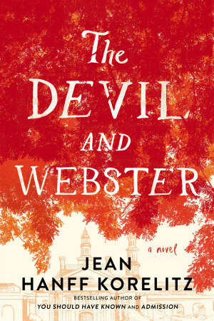 The Devil and the Webster by Jean Hanff Korelitz
