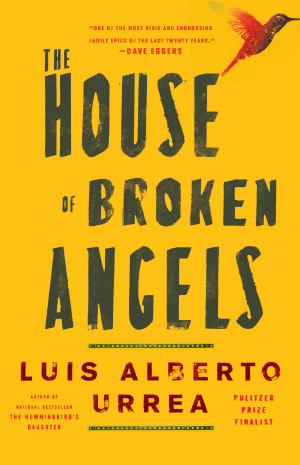 The House of Broken Angels by Luis Alberto Urrea