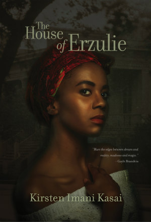 The House of Erzulie by Kirsten Imani Kasai