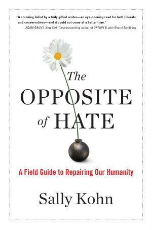 The Opposite of Hate by Sally Kohn
