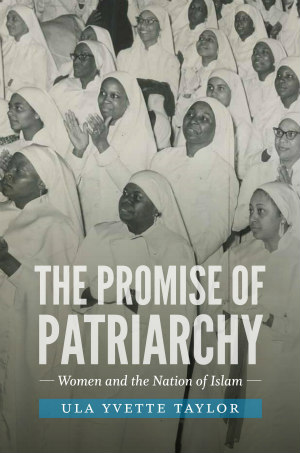 The Promise of Patriarchy: Women and the Nation of Islam