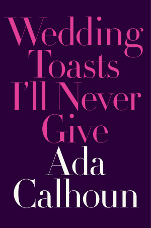 Wedding Toasts I'll Never Give book cover
