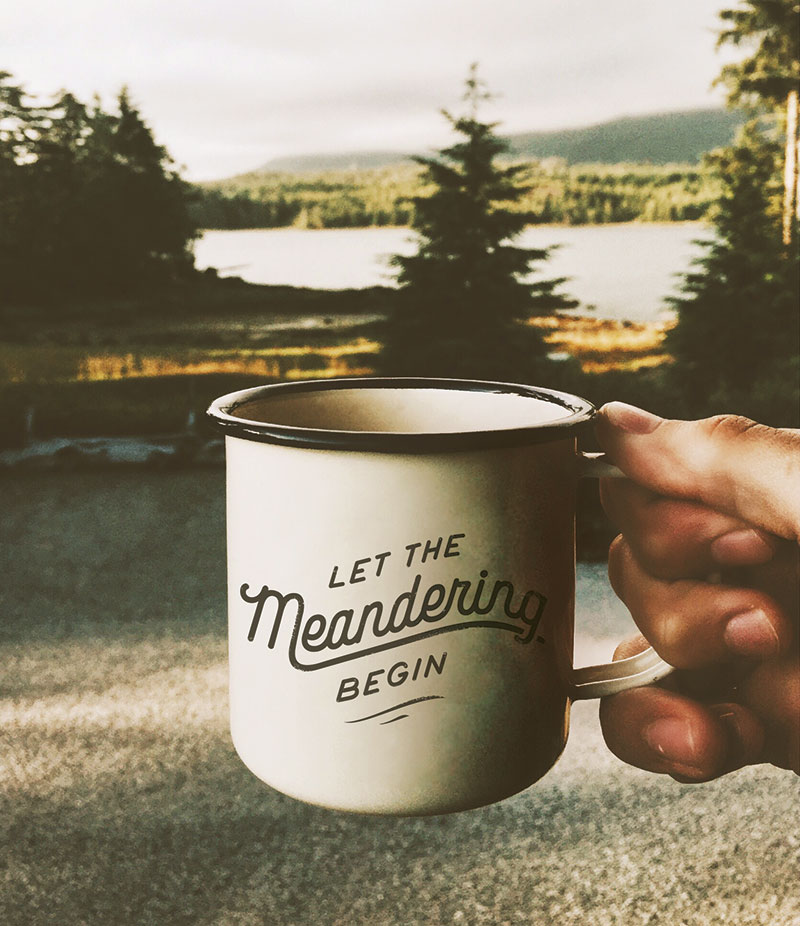 "Enamel mug with custom lettering that says ""Let the Meandering Begin"""