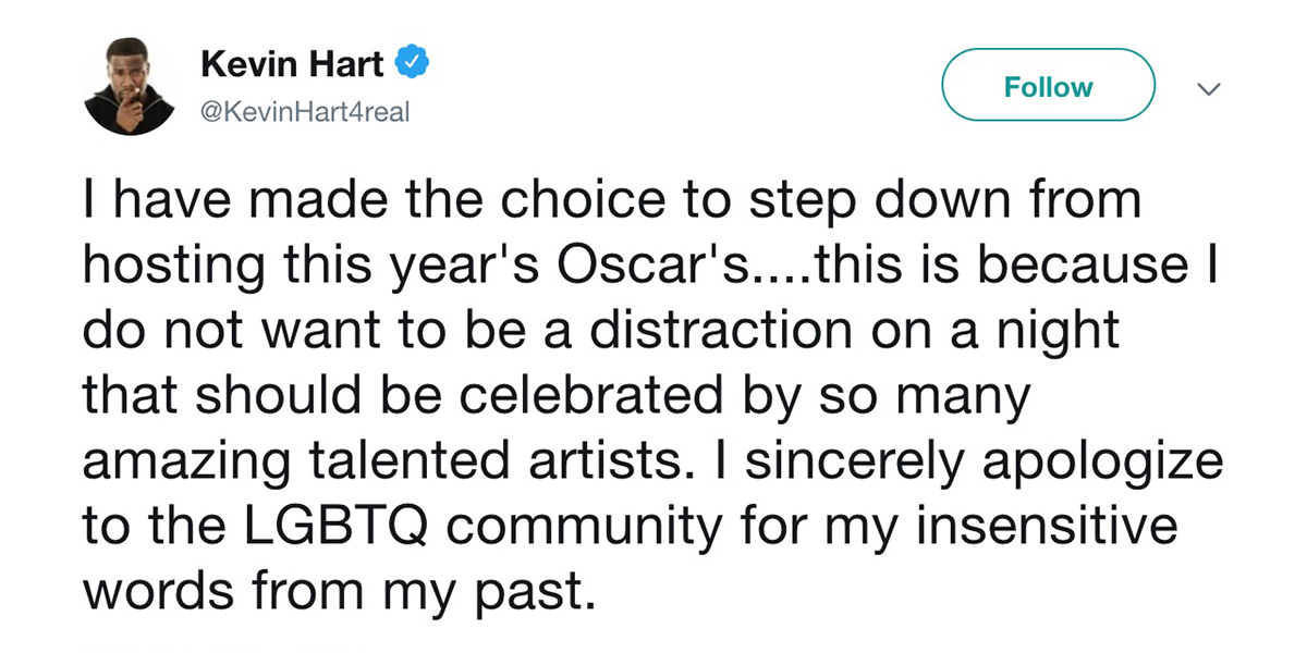 A screenshot of Kevin Hart's tweet in which he steps down from hosting the Oscars because he doesn't want to distract from the night and apologizes to the LGBTQ community
