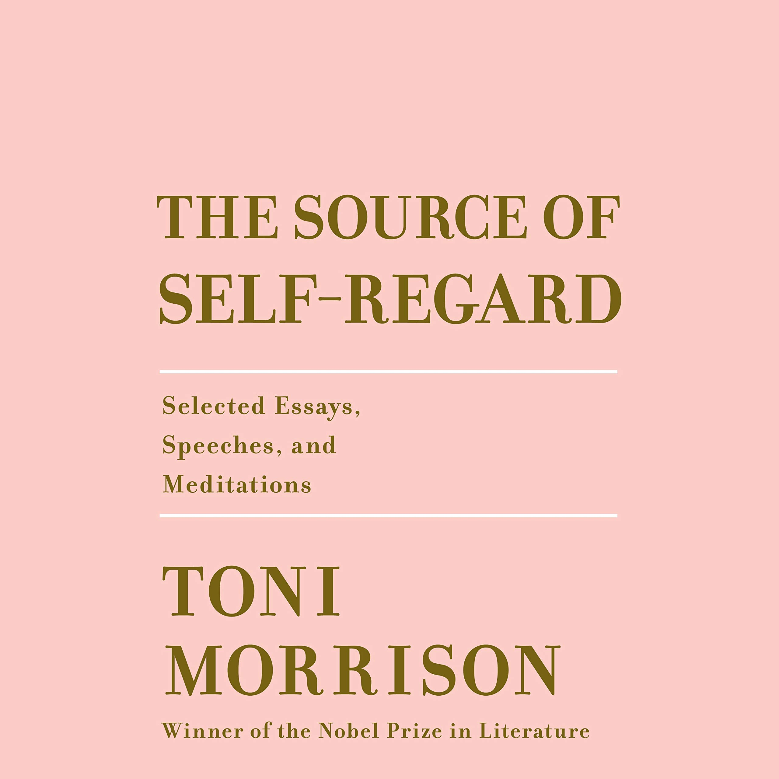 The Source of Self-Regard: Selected Essays, Speeches, and Meditations by Toni Morrison in white text on a pink background