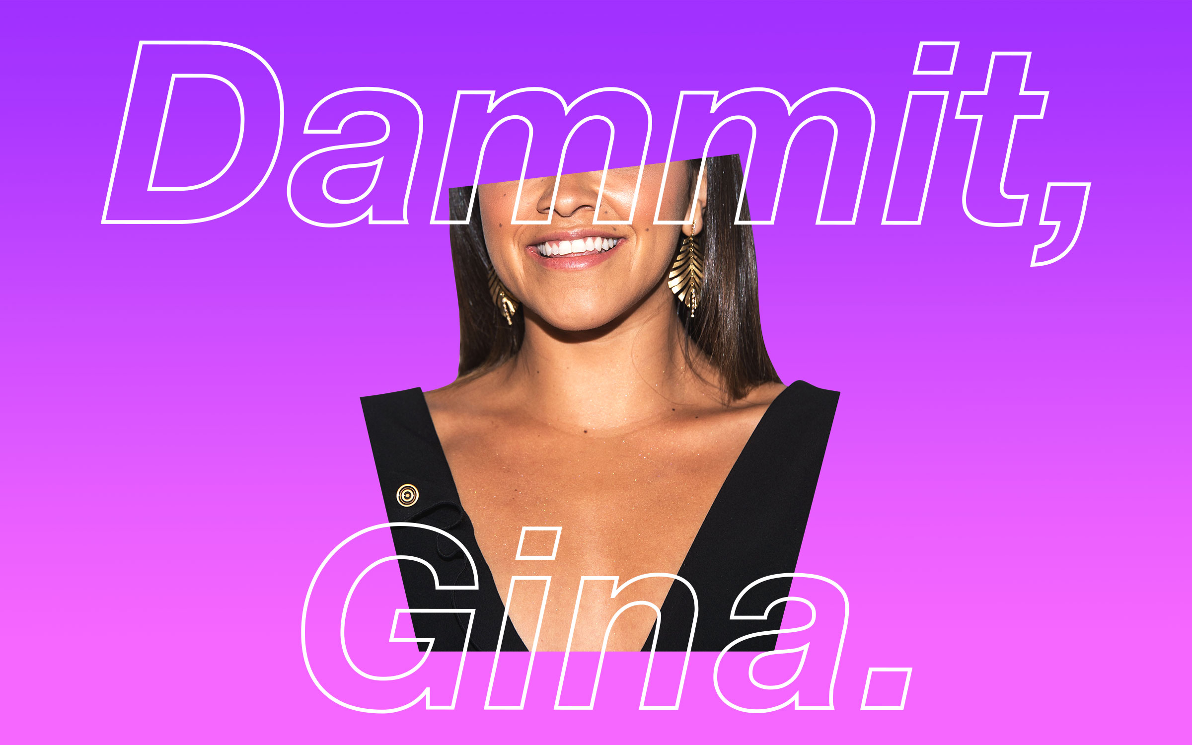 "A photo of Gina Rodriguez collaged with the words, ""Dammit, Gina."""