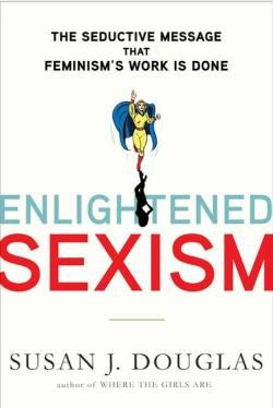 cover of Enlightened Sexism, a white cover with a superwoman figure on the front