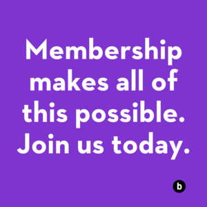 Membership makes all of this possible. Join us today.