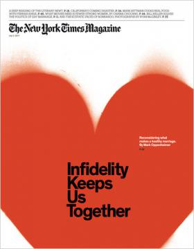"a nytimes magazine cover reading ""infidelity kept us together"""