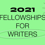 "light green image with icon illustrations and the words ""2021 Fellowships for Writers, Apply Now!"""