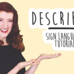 "Screen shot of smiling red-haired woman next to the words ""Describing: Sign Language Tutorial"