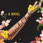 Suicide Club: A Novel about Living by Rachel Heng