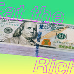 "A pile of money with the text ""eat the rich."""