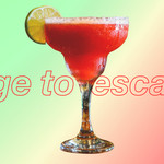 "A margarita with the words ""urge to escape."""