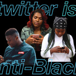 "Three Black people use their phones. The words ""Twitter is ant-Black"" are overlaid."