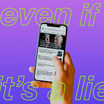 "A person holds a phone with Twitter pulled up. Both Joe Biden and Donald Trump are on the Twitter feed. Over top, text reads, ""even if it's a lie."""