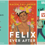 a side-by-side collage of three books: When You Were Everything, Felix Ever After, and The Voting Booth