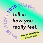 Bitch Media annual survey banner