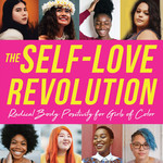 "Bright yellow text on a pink background that says ""The Self-Love Revolution: Radical Body Positivity for Girls of Color"""