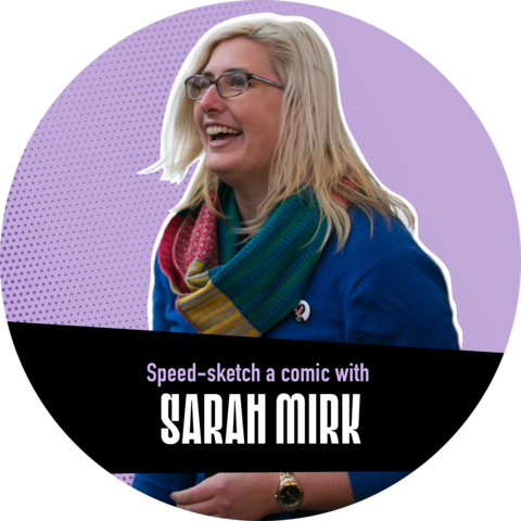 """A portrait of Sarah Mirk against a purple background with a banner that reads """"Speed-sketch a comic with Sarah Mirk."""""""