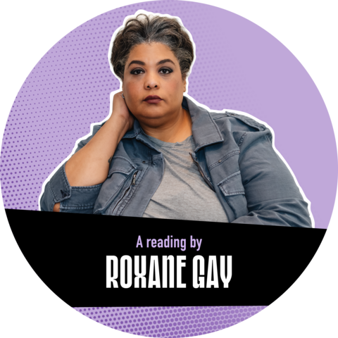 """Photo of Roxane Gay against a purple background with a banner that reads """"A reading with Roxane Gay"""""""