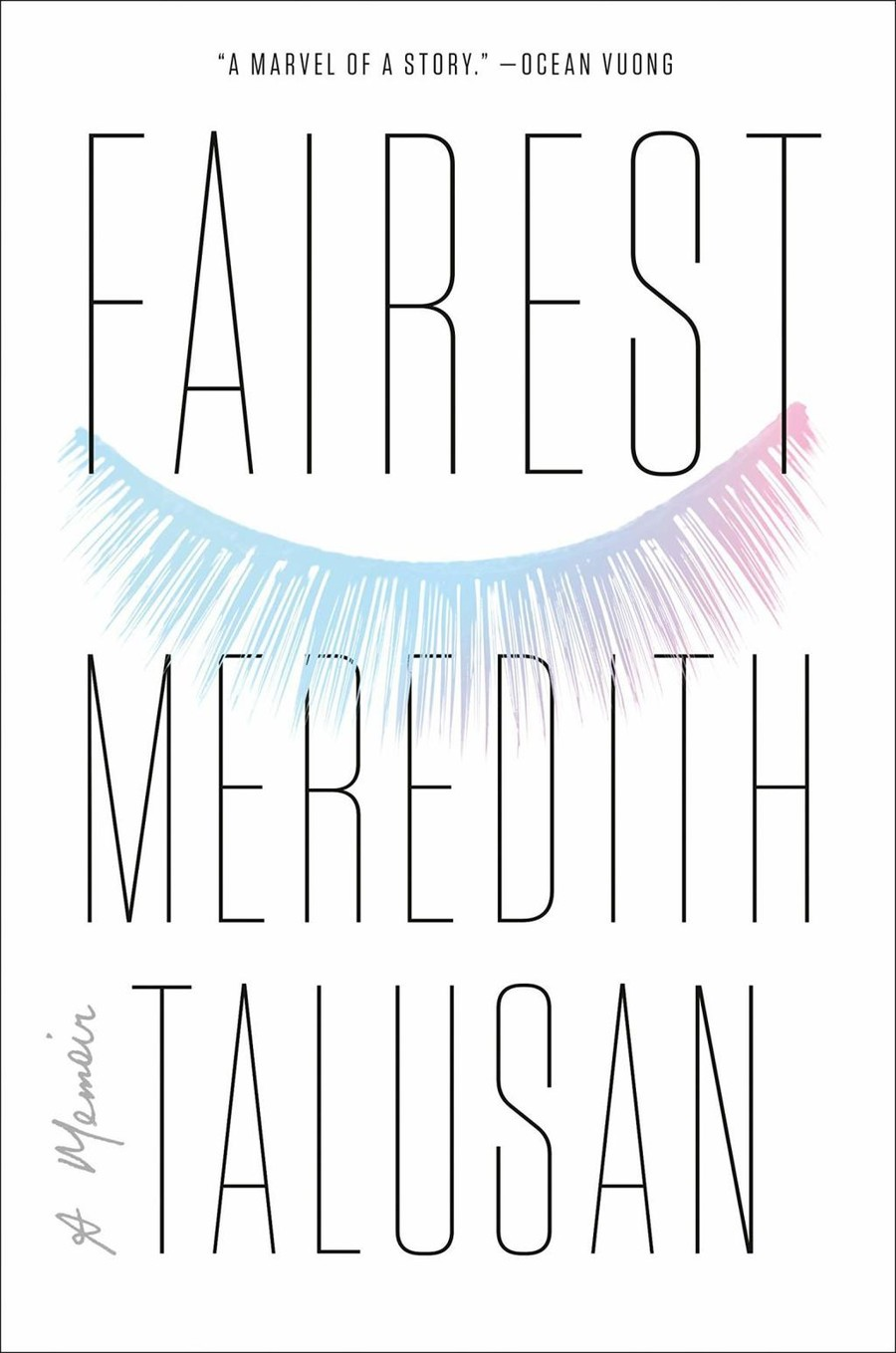 """The cover of """"Fairest"""" by Meredith Talusan, which features a shut eye with long lashes and eyelashes in purple and blue colors."""