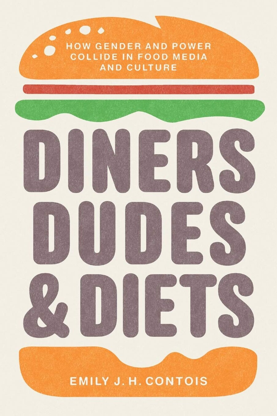 Diners, Dudes, and Diets, a white book cover, features an illustration of a cheeseburger with the title between the buns