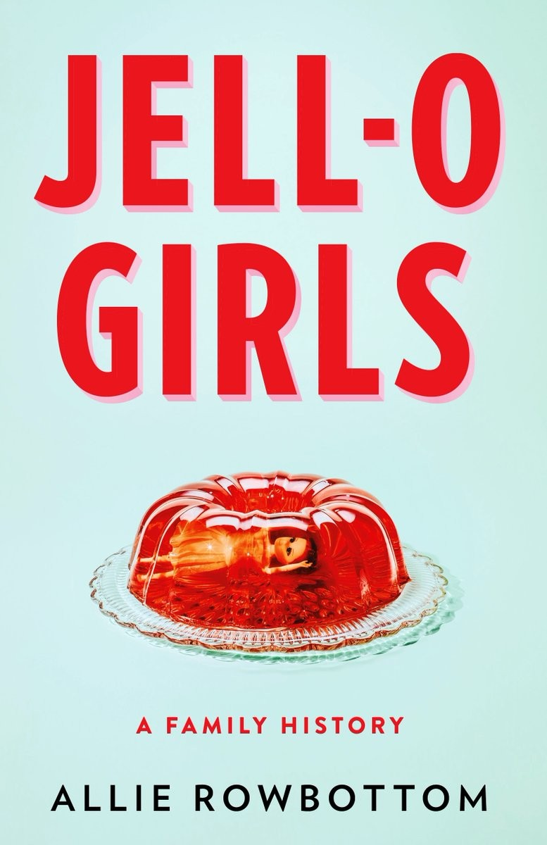 light blue cover of Alice Rowbottom's Jell-O Girls with a plate of cherry jello