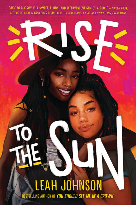 Rise To The Sun is a dark pink book cover that features an illustration of two Black girls intertwined and smiling