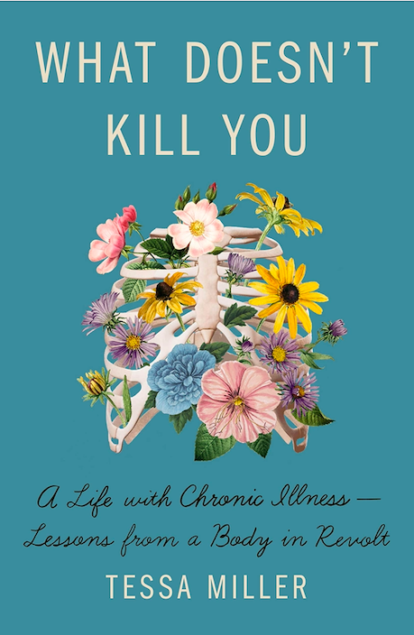 What Doesn't Kill You is a teal book cover that features an illustration of a stomach wrapped in colorful flowers