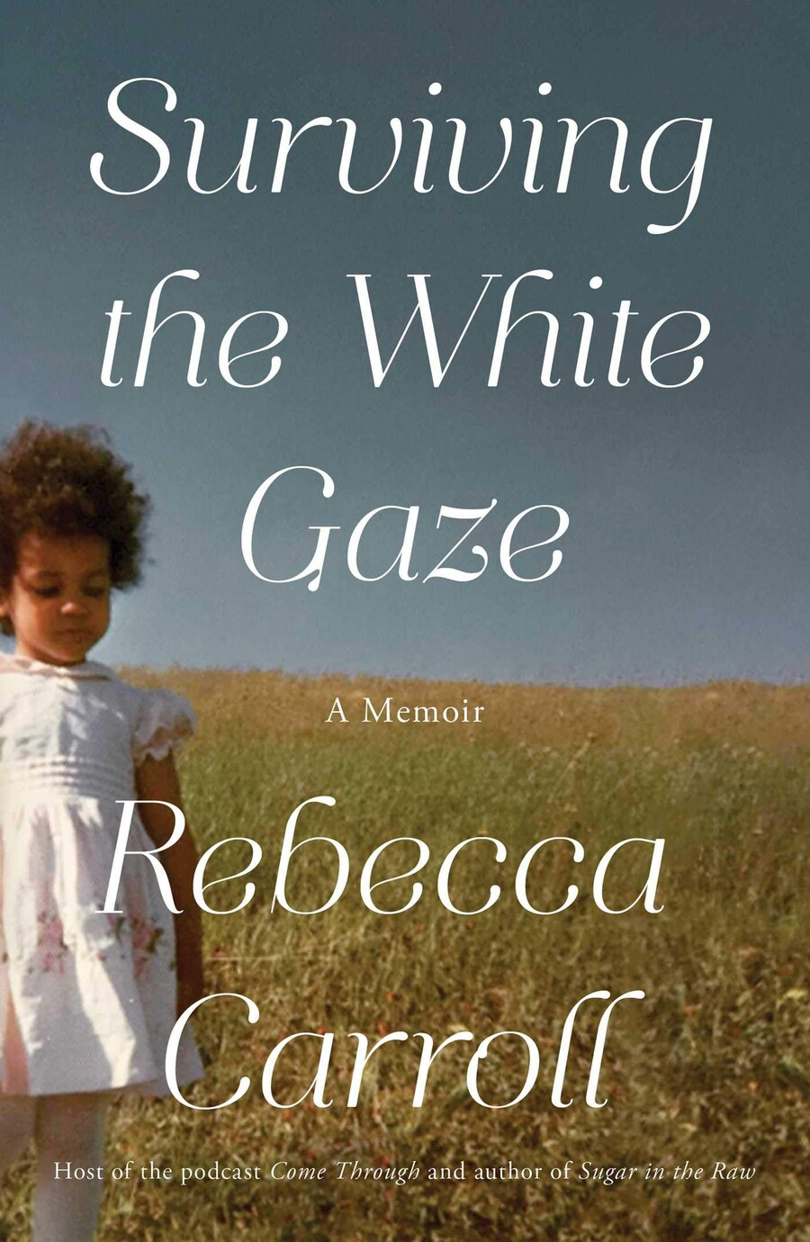 Surviving the White Gaze is a book cover featuring a photo of a small, light-skinned child walking through a field in a white dress