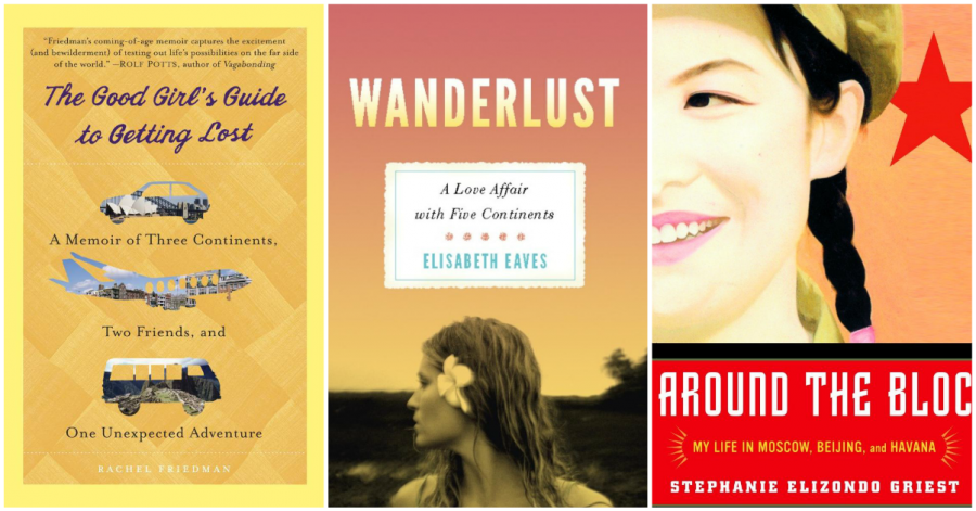The Good Girl's Guide to Getting Lost by Rachel Friedman, Wanderlust by Elisabeth Eaves, and Around the Bloc by Elizondo Griest