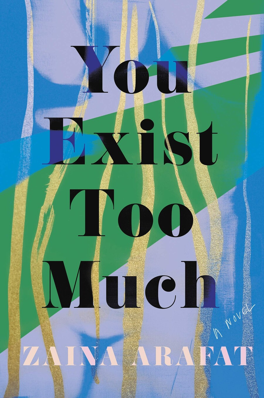 You Exist Too Much, a book cover that features green and blue stripes across the front with gold stripes down the middle